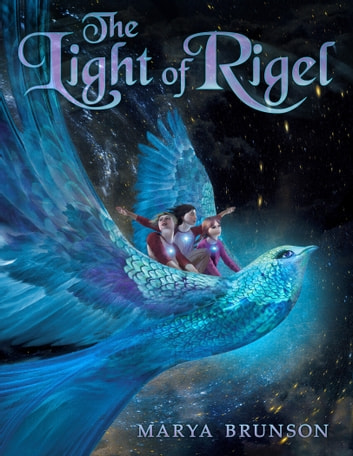The Light of Rigel ebook by Marya Brunson