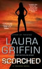 Scorched ebook by Laura Griffin