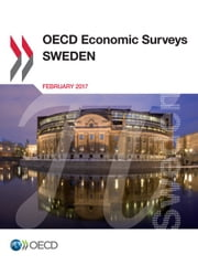 OECD Economic Surveys: Sweden 2017 ebook by Collectif