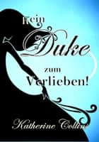 Kein Duke zum Verlieben! - Love is waiting eBook by Katherine Collins