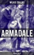 Armadale (A Suspense Thriller) ebook by Wilkie Collins