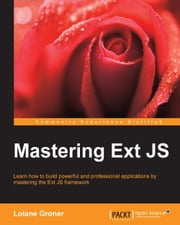Mastering Ext JS ebook by Loiane Groner