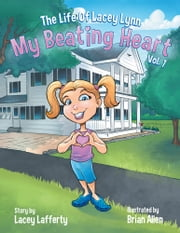 The Life of Lacey Lynn - My Beating Heart ebook by Lacey Lafferty