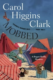 Mobbed - A Regan Reilly Mystery ebook by Carol Higgins Clark