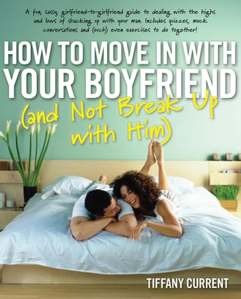 How to Move in with Your Boyfriend (and Not Break up with Him) ebook by Tiffany Current