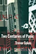 Two Centuries of Panic - A history of corporate collapses in Australia ebook by Trevor Sykes