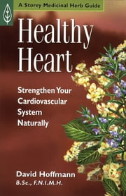Healthy Heart - Strengthen Your Cardiovascular System Naturally ebook by David Hoffmann