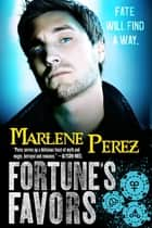 Fortune's Favors eBook by Marlene Perez