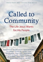Called to Community - The Life Jesus Wants for His People ebook by Søren Kierkegaard, Thomas Merton, Eberhard Arnold,...