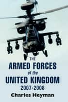 Armed Forces of the United Kingdom 2007-2008 ebook by Charles Heyman