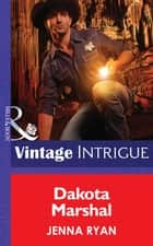 Dakota Marshal (Mills & Boon Intrigue) ebook by Jenna Ryan