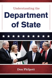 Understanding the Department of State ebook by Don Philpott