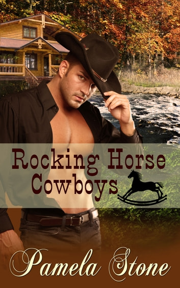 Rocking Horse Cowboys ebook by Pamela Stone