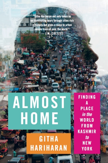 Almost Home - Finding a Place in the World from Kashmir to New York ebook by Githa Hariharan