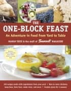 The One-Block Feast ebook by Margo True,Staff of Sunset Magazine
