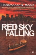 Red Sky Falling ebook by Christopher G. Moore