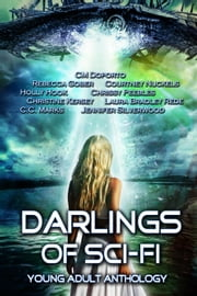 Darlings of Sci-Fi ebook by CM Doporto,Chrissy Peebles,Rebecca Gober,Courtney Nuckles,Christine Kersey,C.C. Marks,Holly Hook,Laura Bradley Rede,Jennifer Silverwood