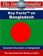 Key Facts on Bangladesh - Essential Information on Bangladesh ebook by Patrick W. Nee