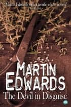 The Devil in Disguise ebook by Martin Edwards