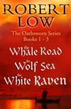 The Oathsworn Series Books 1 to 3 ebook by