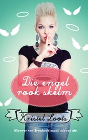 Die engel rook skelm ebook by Kristel Loots