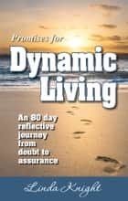 Promises for Dynamic Living ebook by