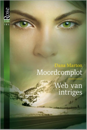 Moordcomplot ; Web van intriges - De Broederschap van de Kroon ebook by Dana Marton