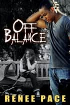 Off Balance - Nitty Gritty series, #4 ebook by Renee Pace