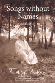 Songs Without Names Vol. I-Vi: Poems By - Poems by Frithjof Schuon ebook by Frithjof Schuon