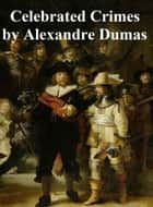 Celebrated Crimes, in English translation ebook by Alexandre Dumas