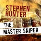 Master Sniper, The audiobook by Stephen Hunter