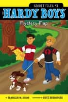 Mystery Map ebook by Franklin W. Dixon,Scott Burroughs