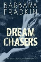 Dream Chasers ebook by Barbara Fradkin