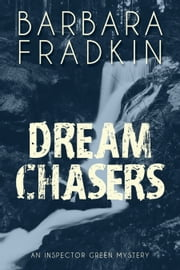Dream Chasers - An Inspector Green Mystery ebook by Barbara Fradkin