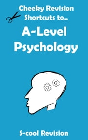 A level Psychology Revision - Cheeky Revision Shortcuts ebook by Scool Revision