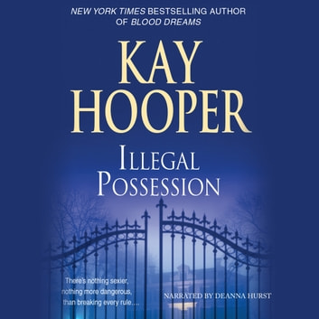 Illegal Possession audiobook by Kay Hooper