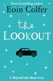 The Lookout: Beyond the Stars ebook by Eoin Colfer,Marie-Louise Fitzpatrick
