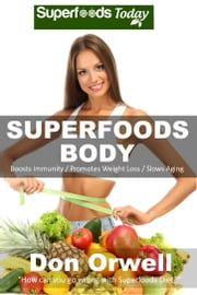 Superfoods Body ebook by Don Orwell