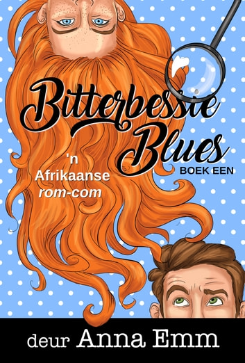 Bitterbessie Blues - 'n Novelle ebook by Anna Emm