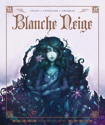 Blanche neige eBook by Lylian,Nathalie Vessilier,Rozenn Grosjean