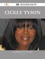 Cicely Tyson 142 Success Facts - Everything you need to know about Cicely Tyson ebook by Sarah Casey