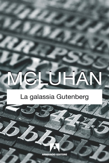 La galassia Gutenberg ebook by Marshall McLuhan