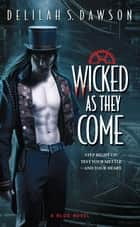 Wicked as They Come ebook by Delilah S. Dawson