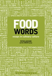 Food Words - Essays in Culinary Culture ebook by Peter Jackson