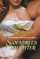 Scoundrel's Daughter ebook by Margo Maguire
