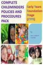 EYFS Complete Child Minder's Policies and Procedures Pack ebook by Millicent Taffe