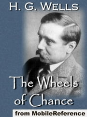 The Wheels Of Chance; A Bicycling Idyll (Mobi Classics) ebook by H.G. Wells