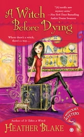 A Witch Before Dying - A Wishcraft Mystery ebook by Heather Blake