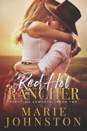 Red Hot Rancher ebook by Marie Johnston