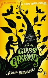 In a Glass Grimmly ebook by Adam Gidwitz